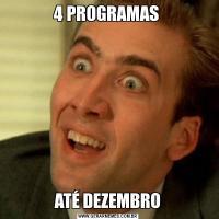 4 PROGRAMAS ATÉ DEZEMBRO