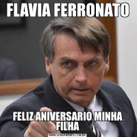 FLAVIA FERRONATOFELIZ ANIVERSARIO MINHA FILHA