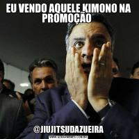 EU VENDO AQUELE KIMONO NA PROMOÇÃO  @JIUJITSUDAZUEIRA