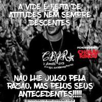 A VIDE É FEITA DE ATITUDES NEM SEMPRE DESCENTESNÃO LHE JULGO PELA RAZÃO, MAS PELOS SEUS ANTECEDENTES!!!!!