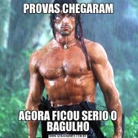 PROVAS CHEGARAMAGORA FICOU SERIO O BAGULHO
