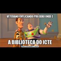 VETERANO EXPLICANDO PRO BIXO ONDE ÉA BIBLIOTECA DO ICTE