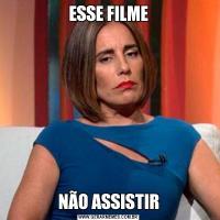 ESSE FILMENÃO ASSISTIR