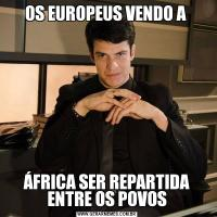 OS EUROPEUS VENDO A ÁFRICA SER REPARTIDA ENTRE OS POVOS