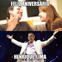 FELIZ ANIVERSÁRIO HENRIQUE  LIMA