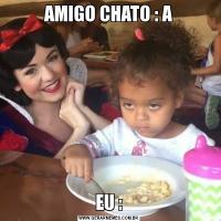 AMIGO CHATO : AEU :