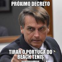 PRÓXIMO DECRETOTIRAR O PORTUGA DO BEACH TENIS