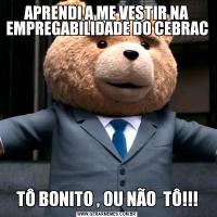 APRENDI A ME VESTIR NA EMPREGABILIDADE DO CEBRAC TÔ BONITO , OU NÃO  TÔ!!!