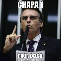 CHAPA 1PROF. CELSO