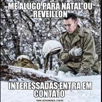 ME ALUGO PARA NATAL OU REVEILLONINTERESSADAS ENTRA EM CONTATO