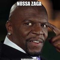 NOSSA ZAGA