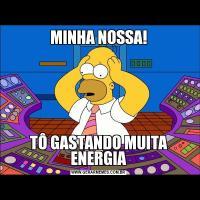 MINHA NOSSA!TÔ GASTANDO MUITA ENERGIA