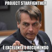 PROJECT STARFIGHTHERÉ EXCELENTE E RECOMENDO