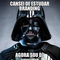 CANSEI DE ESTUDAR BRANDINGAGORA SOU DJ