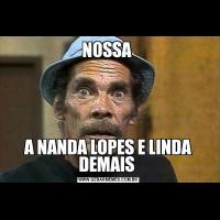 NOSSA A NANDA LOPES E LINDA DEMAIS