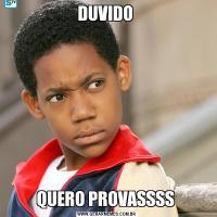 DUVIDO QUERO PROVASSSS