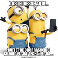 GOSTEI DESSE AQUI...BUFFET DE CHURRASCO DO GILIARD FECHA, FECHA, FECHA....