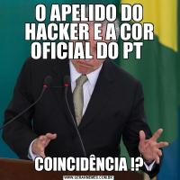 O APELIDO DO HACKER E A COR OFICIAL DO PT COINCIDÊNCIA !?