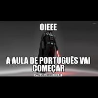 OIEEEA AULA DE PORTUGUÊS VAI COMEÇAR