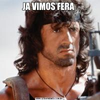 JA VIMOS FERA