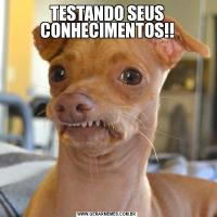 TESTANDO SEUS CONHECIMENTOS!!