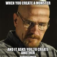 WHEN YOU CREATE A MONSTERAND IT ASKS YOU TO CREATE ANOTHER