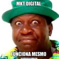 MKT DIGITAL FUNCIONA MESMO