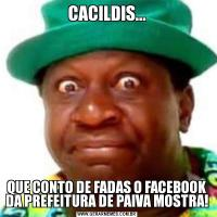 CACILDIS...QUE CONTO DE FADAS O FACEBOOK DA PREFEITURA DE PAIVA MOSTRA!