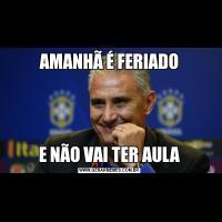 AMANHÃ É FERIADOE NÃO VAI TER AULA