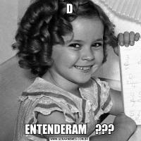 DENTENDERAM    ???