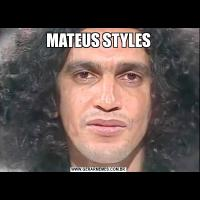 MATEUS STYLES
