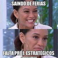 SAINDO DE FERIASFALTA PROJ. ESTRATÉGICOS