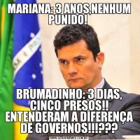 MARIANA: 3 ANOS,NENHUM PUNIDO! BRUMADINHO: 3 DIAS, CINCO PRESOS!! ENTENDERAM A DIFERENÇA DE GOVERNOS!!!???