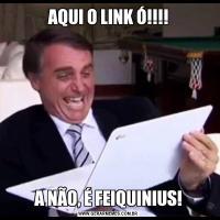 AQUI O LINK Ó!!!!A NÃO, É FEIQUINIUS!