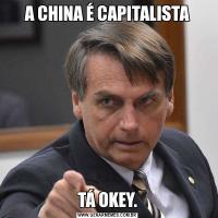 A CHINA É CAPITALISTATÁ OKEY.