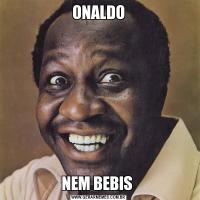 ONALDONEM BEBIS
