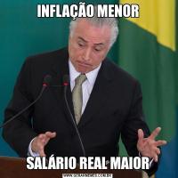 INFLAÇÃO MENORSALÁRIO REAL MAIOR