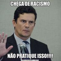 CHEGA DE RACISMONÃO PRATIQUE ISSO!!!!