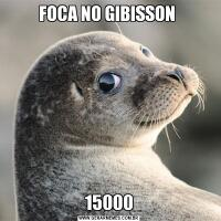 FOCA NO GIBISSON 15000