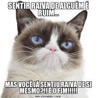 SENTIR RAIVA DE ALGUÉM É RUIM...MAS VOCÊ JÁ SENTIU RAIVA DE SI MESMO?!! É O FIM!!!!!