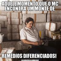 AQUELE MOMENTO QUE O MC ENCONTRA UM MONTE DE REMÉDIOS DIFERENCIADOS!