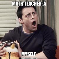 MATH TEACHER: AMYSELF
