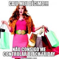 CAIU MEU DÉCIMO!!! NÃO CONSIGO ME CONTROLAR BLACK FRIDAY