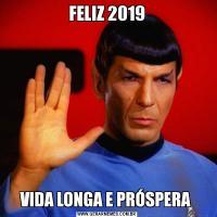 FELIZ 2019VIDA LONGA E PRÓSPERA
