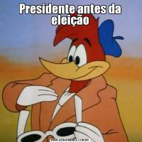 Presidente antes da eleição