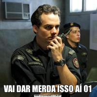 VAI DAR MERDA ISSO AÍ 01