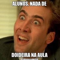 ALUNOS, NADA DEDOIDEIRA NA AULA
