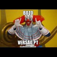 BOZOVERSÃO PT