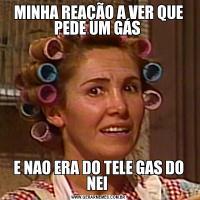 MINHA REAÇÃO A VER QUE PEDE UM GÁS E NAO ERA DO TELE GAS DO NEI