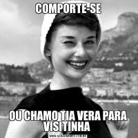 COMPORTE-SEOU CHAMO TIA VERA PARA VISITINHA